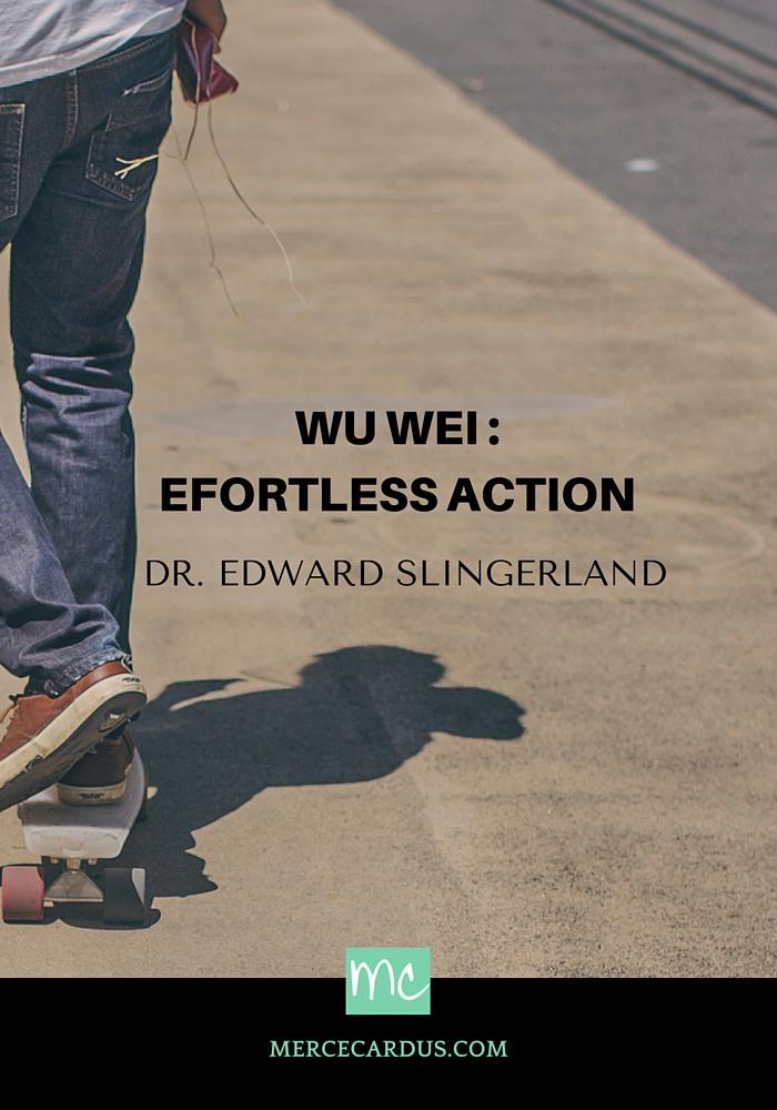 Dr. Edward Slingerland on wu wei