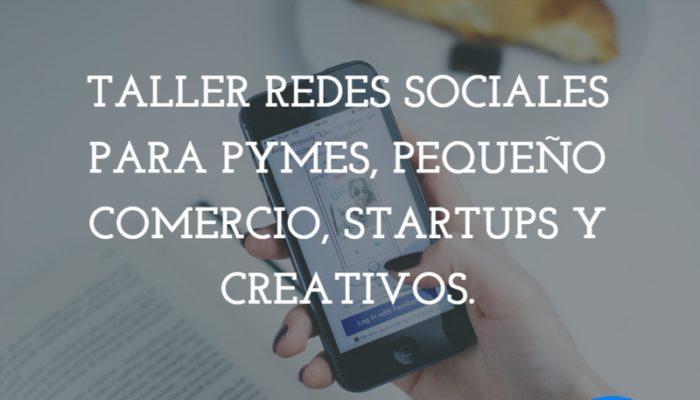 Barcelona | Taller Redes Sociales para Pymes, Pequeño Comercio, Startups y Creativos. Sólo 20 Plazas.