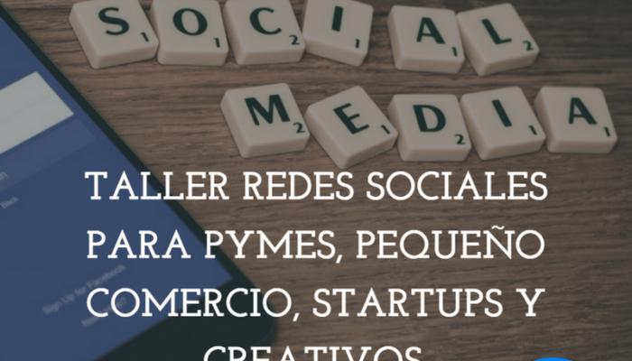 Madrid | Taller Redes Sociales para Pymes, Pequeño Comercio, Startups y Creativos. Sólo 25 Plazas.