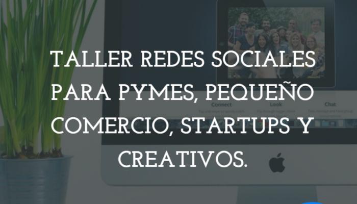 Sevilla | Taller Redes Sociales Para Pymes, Pequeño Comercio, Startups y Creativos. Sólo 25 Plazas.